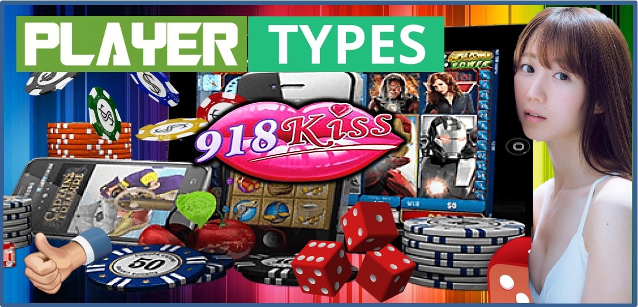 918Kiss Type of Slot Player