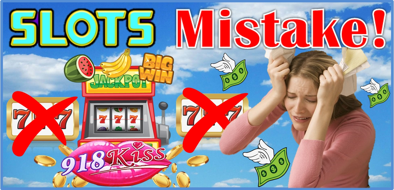 918Kiss Common Slots Mistake