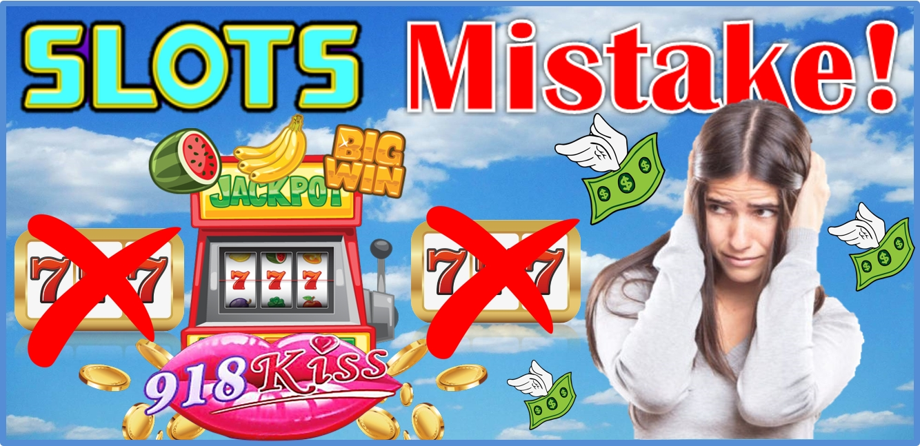 918Kiss Common Slots Mistake